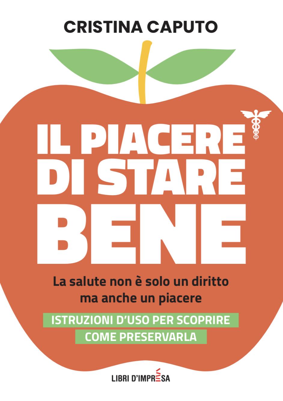 Il Piacere di Stare Bene - libro Cristina Caputo - Libri d'Impresa