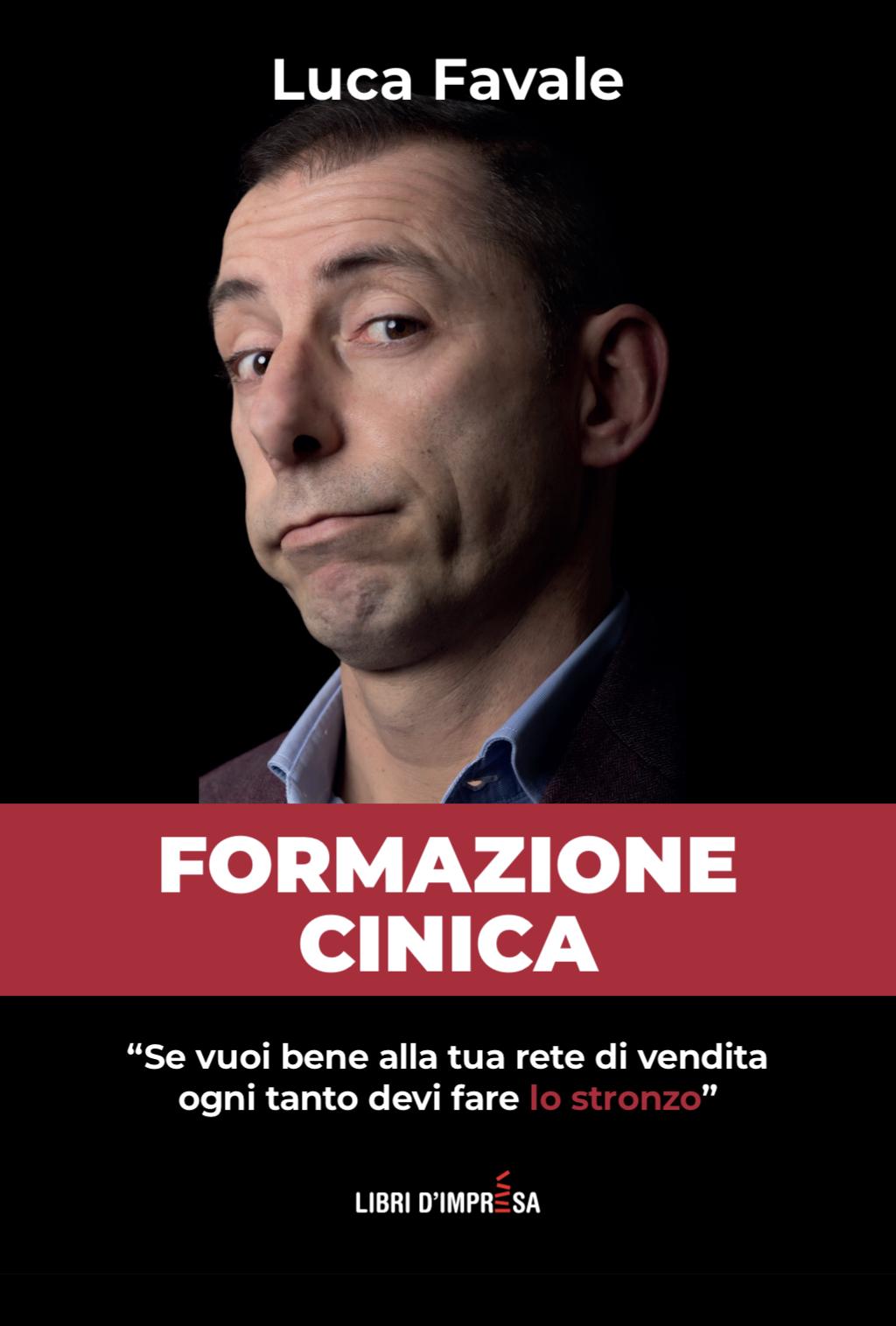 Formazione Cinica - Luca Favale - Libri d'Impresa
